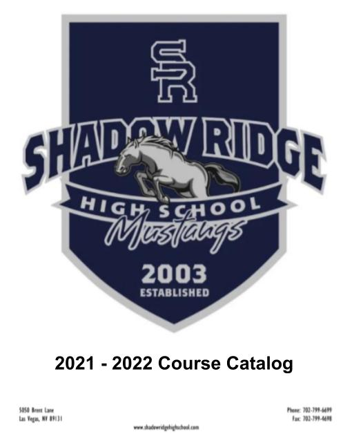 Students can access the course catalog on the Shadow Ridge Website.