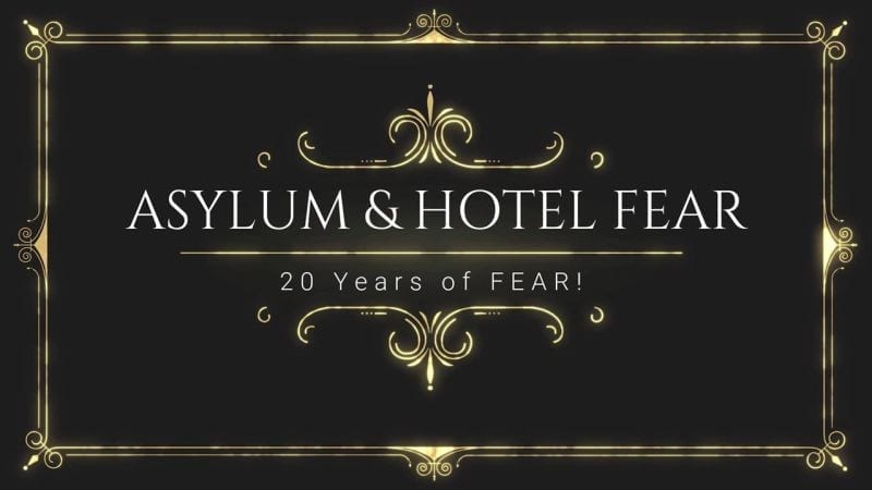 Asylum and Hotel Fear have been full of fear for 20 years and they are still scaring